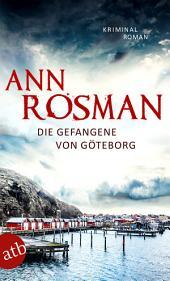 Die Gefangene von Göteborg: Kriminalroman