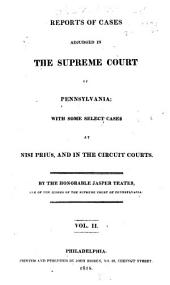 Reports of Cases Adjudged in the Supreme Court of Pennsylvania: With Some Select Cases at Nisi Prius and in the Circuit Courts, Volume 2