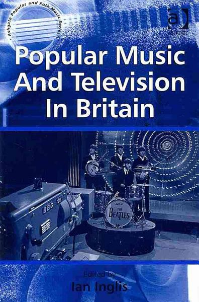 Popular Music and Television in Britain PDF