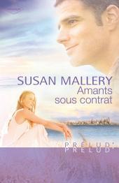 Amants sous contrat (Harlequin Prélud')