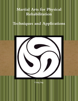 Martial Arts for Physical Rehabilitation Techniques and Applications PDF