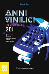 Anni Vinilici: Io e Marco Trani: due DJ