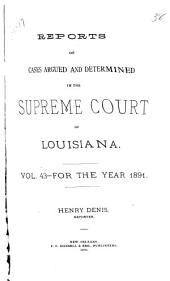 Reports of Cases Argued and Determined in the Supreme Court of Louisiana: Volume 43