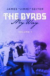 The Byrds - My Way: Volume 1