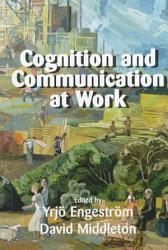Cognition And Communication At Work Book PDF