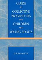 Guide to Collective Biographies for Children and Young Adults PDF
