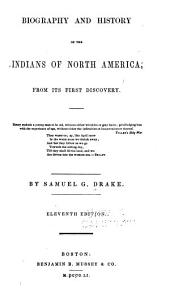 Biography and History of the Indians of North America: From Its First Discovery