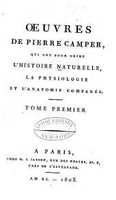 Oeuvres de Pierre Camper: qui ont pour objet l'histoire naturelle, la physiologie et l'anatomie comparée, Volume1