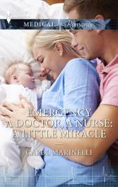 A Doctor, A Nurse: A Little Miracle: A Single Dad Romance