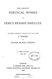 The complete poetical works of Percy Bysshe Shelley: Volume 3