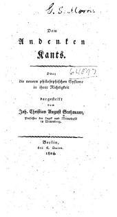Dem Andenken Kants: oder, Die neuern philosophischen Systeme in ihrer Nichtigkeit