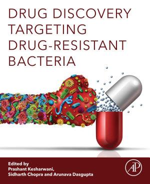 Drug Discovery Targeting Drug-Resistant Bacteria
