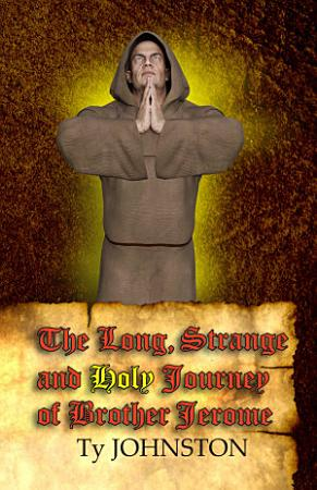 The Long  Strange and Holy Journey of Brother Jerome PDF