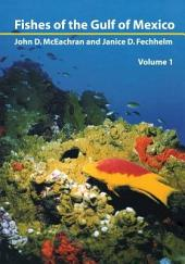 Fishes of the Gulf of Mexico, Vol. 1: Myxiniformes to Gasterosteiformes (tagline--title p. & back cover): Volume 1