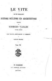 Le vite de' più eccellenti pittori, scultori ed architettori scritte: Volume 7