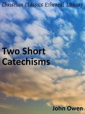 Two Short Catechisms
