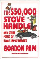 The  50 000 Stove Handle and Other Perils of Home Improvements PDF