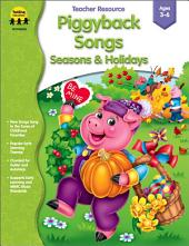 Piggyback Songs - Seasons & Holidays, Grades Toddler - K
