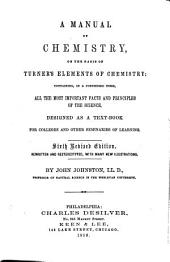 A Manual of Chemistry: On the Basis of Turner's Elements of Chemistry