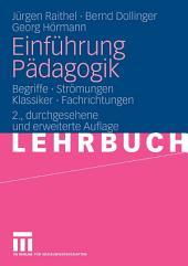 Einführung Pädagogik: Begriffe - Strömungen - Klassiker - Fachrichtungen, Ausgabe 2