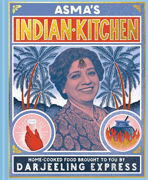 Download Asma s Indian Kitchen Book