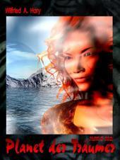 HdW-B 002: Planet der Träumer: Die Bände 4 bis 6 der Serie HERR DER WELTEN hier in einem Buch zusammengefasst!