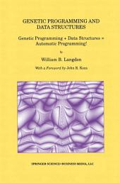 Genetic Programming and Data Structures: Genetic Programming + Data Structures = Automatic Programming!