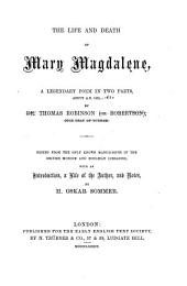 The Life and Death of Mary Magdalene: A Legendary Poem in Two Parts about A.D. 1565