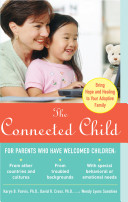 The Connected Child  Bring Hope and Healing to Your Adoptive Family