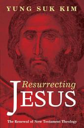 Resurrecting Jesus: The Renewal of New Testament Theology