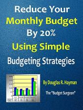 Reduce Your Monthy Budget By 20% Using Simple Budgeting Strategies