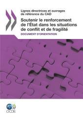 Lignes directrices et ouvrages de référence du CAD Soutenir le renforcement de l'État dans les situations de conflit et de fragilité Document d'orientation: Document d'orientation