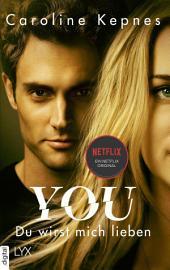 YOU - Du wirst mich lieben