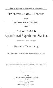 Annual Report of the Board of Control of the New York Agricultural Experiment Station: Issue 12