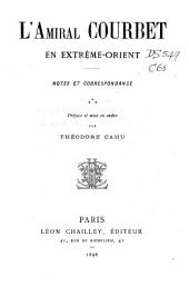 L'Amiral Courbet en Extrême-Orient: notes et correspondence