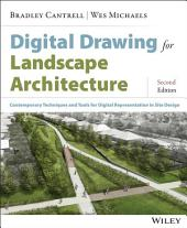 Digital Drawing for Landscape Architecture: Contemporary Techniques and Tools for Digital Representation in Site Design, Edition 2