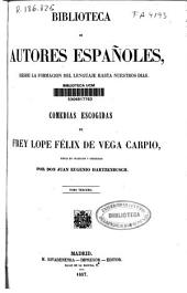 Comedias escogidas de Frey Lope Felix de Vega Carpio: Volumen 3