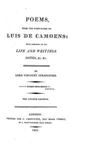 Poems, from the Portuguese of Luis de Camoens: With Remarks on His Life and Writings. Notes, &c. &c