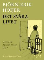 Det svåra livet: En berättelse om Martin Skoog