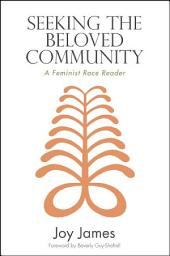 Seeking the Beloved Community: A Feminist Race Reader