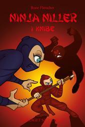 Ninja Niller #6: Ninja Niller i knibe