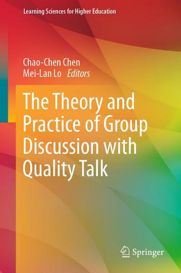 The Theory and Practice of Group Discussion with Quality Talk PDF