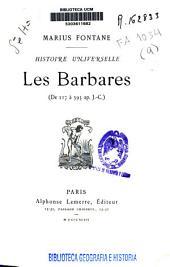 Histoire Universelle: de 117 à 395 ap. J.-C.. Les Barbares, Volume9