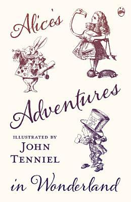 Alice s Adventures in Wonderland   Illustrated by John Tenniel