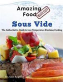Amazing Food Made Easy Sous Vide Book PDF