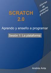 Aprendo y enseño a programar en Scratch: Sesión 1: La plataforma