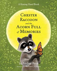 Chester Raccoon and the Acorn Full of Memories Book