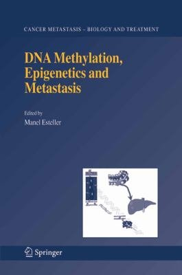 DNA Methylation  Epigenetics and Metastasis PDF