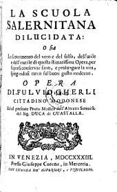 La scuola Salernitana dilucidata: o sia: Lo scovrimento del vero e del falso ... di questa opera (etc.)
