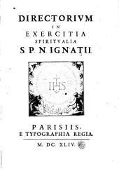 Directorium in exercitia spiritualia S.P.N. Ignatii